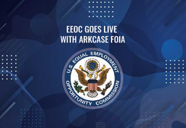 EEOC goes live with ArkCase FOIA image